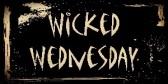 Wicked Wednesday